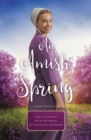 An Amish Spring : A Son for Always, A Love for Irma Rose, Where Healing Blooms - eBook