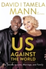 Us Against the World : Our Secrets to Love, Marriage, and Family - Book