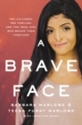 A Brave Face : Two Cultures, Two Families, and the Iraqi Girl Who Bound Them Together - Book