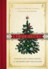 A Vintage Christmas : A Collection of Classic Stories and Poems - Book