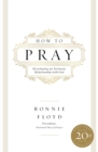 How to Pray : Developing an Intimate Relationship with God - Book