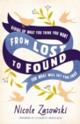 From Lost to Found : Giving Up What You Think You Want for What Will Set You Free - eBook