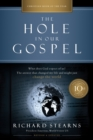 The Hole in Our Gospel 10th Anniversary Edition : What Does God Expect of Us? The Answer That Changed My Life and Might Just Change the World - Book