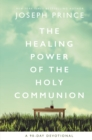 The Healing Power of the Holy Communion : A 90-Day Devotional - Book