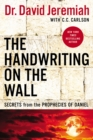 The Handwriting on the Wall : Secrets from the Prophecies of Daniel - eBook