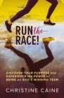 Run the Race! : Discover Your Purpose and Experience the Power of Being on God's Winning Team - Book