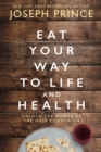 Eat Your Way to Life and Health : Unlock the Power of the Holy Communion - Book