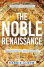 The Noble Renaissance : Reclaiming the Lost Virtue of Nobility - eBook