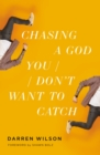 Chasing a God You Don't Want to Catch - Book