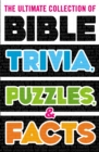 The Ultimate Collection of Bible Trivia, Puzzles, and Facts - Book
