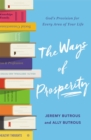 The Ways of Prosperity : God's Provision for Every Area of Your Life - eBook