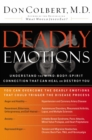 Deadly Emotions : Understand the Mind-Body-Spirit Connection that Can Heal or Destroy You - eBook