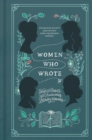 Women Who Wrote : Stories and Poems from Audacious Literary Mavens - eBook