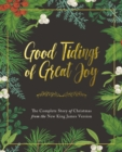 Good Tidings of Great Joy : The Complete Story of Christmas from the New King James Version - Book