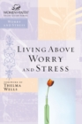 Living Above Worry and Stress - Book