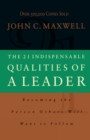 The 21 Indispensable Qualities of a Leader : Becoming the Person Others Will Want to Follow ITPE - Book