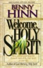 Welcome, Holy Spirit : How you can experience the dynamic work of the Holy Spirit in your life. - Book