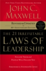 The 21 Irrefutable Laws of Leadership : Follow Them and People Will Follow You - Book