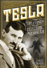 Tesla : The Life and Times of an Electric Messiah - Book