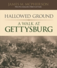 Hallowed Ground : A Walk at Gettysburg - Book