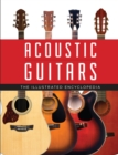 Acoustic Guitars : The Illustrated Encyclopedia - Book