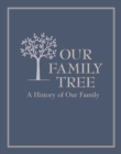 Our Family Tree : A History of Our Family - Book