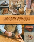 The Woodworker's Studio Handbook : Traditional and Contemporary Techniques for the Home Woodworking Shop - Book