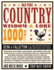 Old-Time Country Wisdom and Lore : 1000s of Traditional Skills for Simple Living - Book