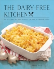The Dairy-Free Kitchen : 100 Delicious Recipes Without Lactose, Casein, or Dairy - Book