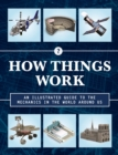 How Things Work 2nd Edition : An Illustrated Guide to the Mechanics Behind the World Around Us - Book