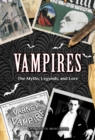 Vampires : The Myths, Legends, and Lore - Book