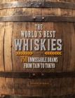 The World's Best Whiskies : 750 Unmissable Drams from Tain to Tokyo - Book