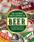 The Ultimate Encyclopedia of Beer : A Complete Guide to the Best Beers from Around the World - Book