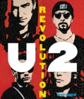 U2: Revolution : A Complete Illustrated History - Book