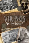 Vikings : Warriors, Raiders, and Masters of the Sea - Book