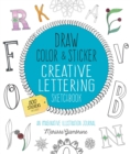 Draw, Color, and Sticker Creative Lettering Sketchbook : An Imaginative Illustration Journal - 500 Stickers Included - Book