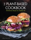 Plant-Based Cookbook : 100 Delicious Recipes for a Healthy Life - Book