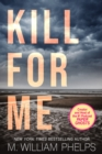 Kill For Me - eBook