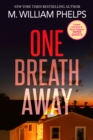 One Breath Away : The Hiccup Girl - From Media Darling to Convicted Killer - eBook