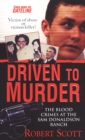 Driven to Murder : The Blood Crimes at the Sam Donaldson Ranch - eBook