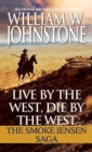 Live by the West, Die by the West : The Smoke Jensen Saga - Book
