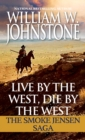 Live by the West, Die by the West : The Smoke Jensen Saga - eBook
