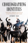 Choreographing Identities : Folk Dance, Ethnicity and Festival in the United States and Canada - eBook