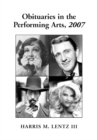 Obituaries in the Performing Arts, 2007 : Film, Television, Radio, Theatre, Dance, Music, Cartoons and Pop Culture - eBook