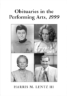 Obituaries in the Performing Arts, 1999 : Film, Television, Radio, Theatre, Dance, Music, Cartoons and Pop Culture - eBook