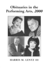Obituaries in the Performing Arts, 2000 : Film, Television, Radio, Theatre, Dance, Music, Cartoons and Pop Culture - eBook