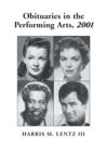 Obituaries in the Performing Arts, 2001 : Film, Television, Radio, Theatre, Dance, Music, Cartoons and Pop Culture - eBook