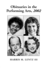 Obituaries in the Performing Arts, 2002 : Film, Television, Radio, Theatre, Dance, Music, Cartoons and Pop Culture - eBook