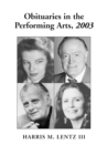 Obituaries in the Performing Arts, 2003 : Film, Television, Radio, Theatre, Dance, Music, Cartoons and Pop Culture - eBook