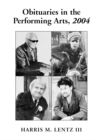 Obituaries in the Performing Arts, 2004 : Film, Television, Radio, Theatre, Dance, Music, Cartoons and Pop Culture - eBook